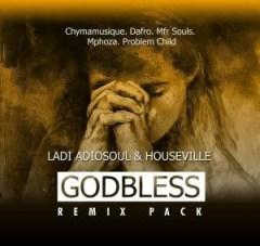 Ladi Adiosoul X Houseville - God Bless (DJ Mphoza Remix).